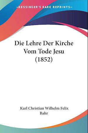 Die Lehre Der Kirche Vom Tode Jesu (1852)