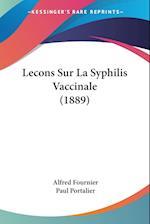 Lecons Sur La Syphilis Vaccinale (1889) af Alfred Fournier, Paul Portalier