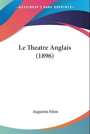 Bog, paperback Le Theatre Anglais (1896) af Augustin Filon