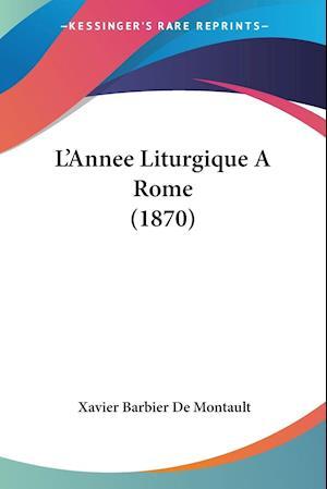 L'Annee Liturgique A Rome (1870)