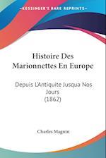 Histoire Des Marionnettes En Europe af Charles Magnin