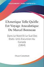 L'Amerique Telle Qu'elle Est Voyage Anecdotique de Marcel Bonneau af Oscar Comettant