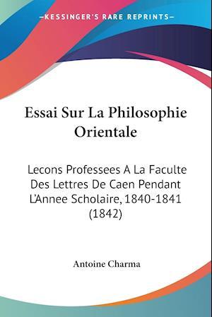Bog, paperback Essai Sur La Philosophie Orientale af Antoine Charma