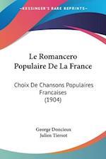 Le Romancero Populaire de La France af Georges Doncieux, Julien Tiersot