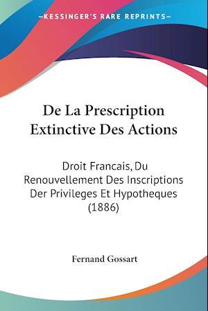 De La Prescription Extinctive Des Actions