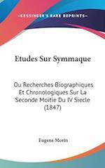 Etudes Sur Symmaque af Eugene Morin