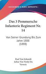Das 3 Pommersche Infanterie Regiment NR. 14 af Julius Von Verdy Du Vernois, Paul Von Schmidt