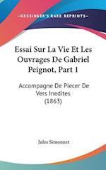 Essai Sur La Vie Et Les Ouvrages de Gabriel Peignot, Part 1 af Jules Simonnet