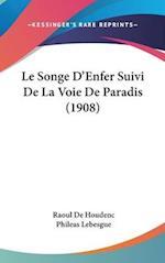 Le Songe D'Enfer Suivi de La Voie de Paradis (1908) af Raoul de Houdenc, Phileas Lebesgue