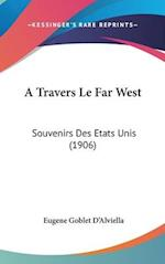 A Travers Le Far West af Eugene Goblet D'Alviella