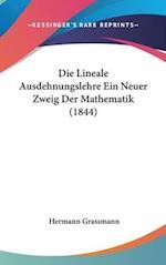 Die Lineale Ausdehnungslehre Ein Neuer Zweig Der Mathematik (1844) af Hermann Grassmann