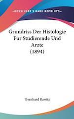 Grundriss Der Histologie Fur Studierende Und Arzte (1894) af Bernhard Rawitz