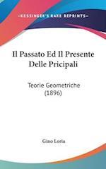 Il Passato Ed Il Presente Delle Pricipali af Gino Loria