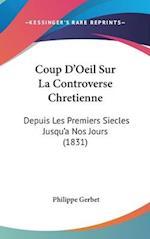 Coup D'Oeil Sur La Controverse Chretienne af Philippe Gerbet