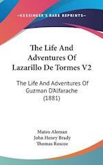 The Life and Adventures of Lazarillo de Tormes V2 af John Henry Brady, Mateo Aleman