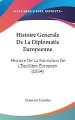 Histoire Generale de La Diplomatie Europeenne af Francois Combes