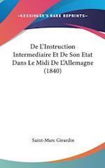 de L'Instruction Intermediaire Et de Son Etat Dans Le MIDI de L'Allemagne (1840)