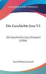 Die Geschichte Jesu V2 af Paul Wilhelm Schmidt
