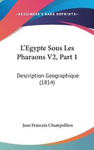 Bog, hardback L'Egypte Sous Les Pharaons V2, Part 1 af Jean-Francois Champollion