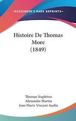 Histoire de Thomas More (1849) af Thomas Stapleton, Jean Marie Vincent Audin, Alexandre Martin
