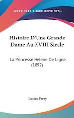 Histoire D'Une Grande Dame Au XVIII Siecle af Lucien Perey