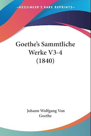 Goethe's Sammtliche Werke V3-4 (1840)