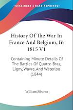 History of the War in France and Belgium, in 1815 V1 af William Siborne