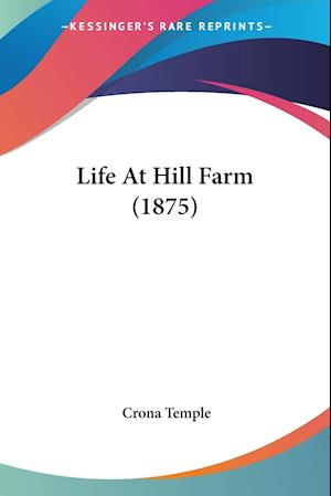 Life At Hill Farm (1875)