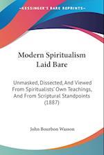Modern Spiritualism Laid Bare af John Bourbon Wasson