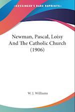 Newman, Pascal, Loisy and the Catholic Church (1906) af W. J. Williams