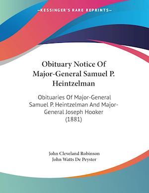 Obituary Notice Of Major-General Samuel P. Heintzelman