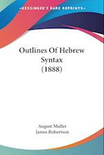 Outlines of Hebrew Syntax (1888) af August Muller