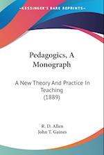 Pedagogics, a Monograph af R. D. Allen, John T. Gaines