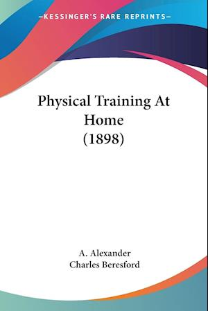 Physical Training At Home (1898)