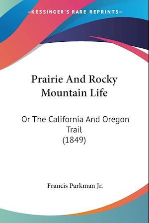 Prairie And Rocky Mountain Life