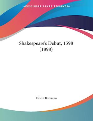 Bog, paperback Shakespeare's Debut, 1598 (1898) af Edwin Bormann