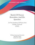 Sketch of Parson Brownlow, and His Speeches af Charles B. Collar, William Gannaway Brownlow, Theodore Tilton