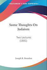Some Thoughts on Judaism af Joseph R. Brandon