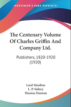 The Centenary Volume Of Charles Griffin And Company Ltd.