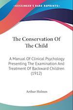 The Conservation of the Child af Arthur Holmes
