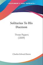Solitarius to His Daemon af Charles Edward Barns