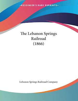The Lebanon Springs Railroad (1866)
