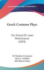 Greek Costume Plays af Mary L. Gaddess, Ella Skinner Bates, M. Nataline Crumpton