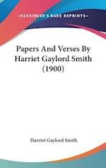 Papers and Verses by Harriet Gaylord Smith (1900) af Harriet Gaylord Smith
