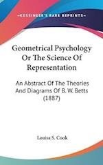 Geometrical Psychology or the Science of Representation af Louisa S. Cook
