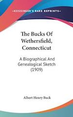 The Bucks of Wethersfield, Connecticut af Albert Henry Buck