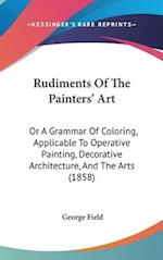 Rudiments of the Painters' Art af George Field