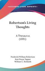 Robertson's Living Thoughts af Frederick William Robertson, Kerr Boyce Tupper