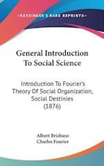 General Introduction to Social Science af Charles Fourier, Albert Brisbane