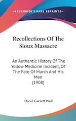 Recollections of the Sioux Massacre af Oscar Garrett Wall